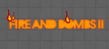 Fire and Bombs 2
