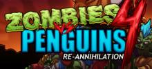 Zombies vs Penguins 4: Re-Annihilation